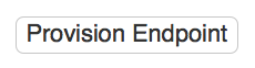 Provision endpoint button